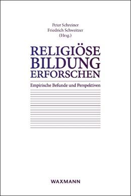 Abbildung von Schreiner / Schweitzer | Religiöse Bildung erforschen | 2014 | Empirische Befunde und Perspek...
