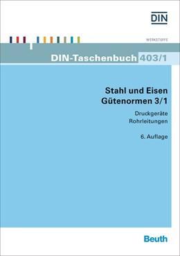 Abbildung von DIN e.V.   Stahl und Eisen - Gütenormen 3/1   6. Auflage   2015   403/1   beck-shop.de