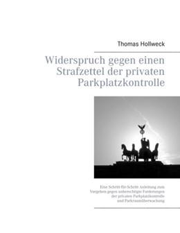 Abbildung von Hollweck | Widerspruch gegen einen Strafzettel der privaten Parkplatzkontrolle | 2. Auflage | 2017 | Eine Schritt-für-Schritt Anlei...