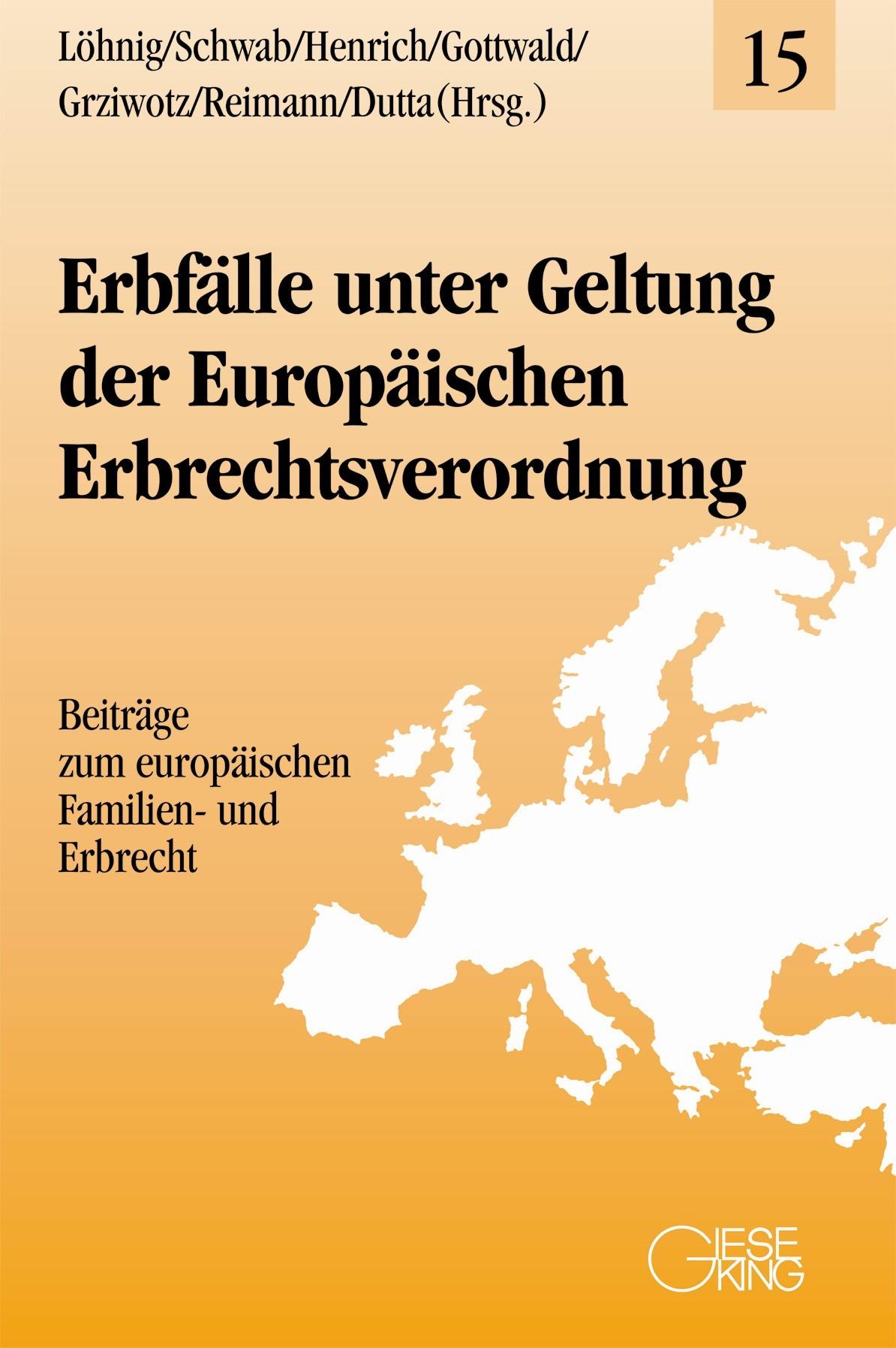 Erbfälle unter Geltung der Europäischen Erbrechtsverordnung | Löhnig / Schwab / Henrich / Gottwald / Grziwotz / Reimann / Dutta (Hrsg.), 2014 | Buch (Cover)