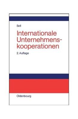 Abbildung von Sell | Internationale Unternehmenskooperationen | 2., akt. und erweiterte Aufl. Reprint 2014 | 2014