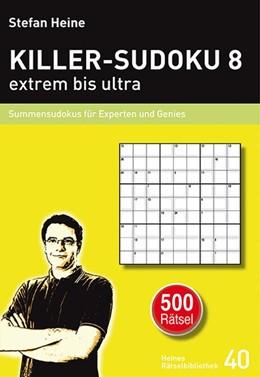 Abbildung von Heine | KILLER-SUDOKU 8 - extrem bis ultra | 1. Auflage | 2014 | beck-shop.de