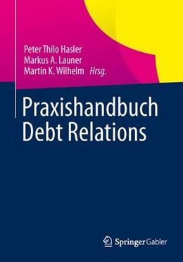 Abbildung von Hasler / Launer | Praxishandbuch Debt Relations | 1. Auflage | 2013 | beck-shop.de