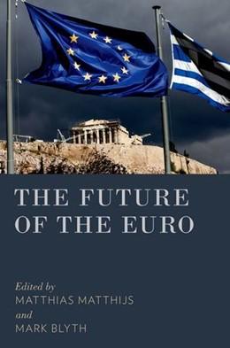 Abbildung von Matthijs / Blyth | The Future of the Euro | 2015