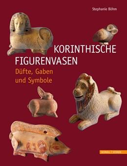 Abbildung von Böhm | Korinthische Figurenvasen | 2014 | Düfte, Gaben und Symbole