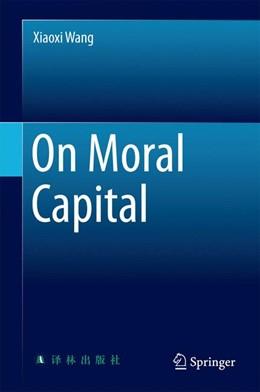 Abbildung von Wang | On Moral Capital | 1. Auflage | 2015 | beck-shop.de