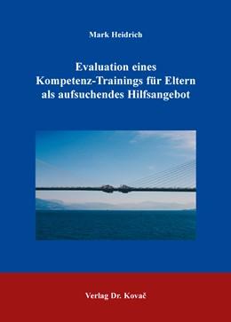 Abbildung von Heidrich | Evalutation eines Kompetenz-Trainings für Eltern als aufsuchendes Hilfsangebot | 1. Auflage | 2015 | 177 | beck-shop.de