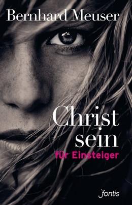 Abbildung von Meuser | Christsein für Einsteiger | 2014