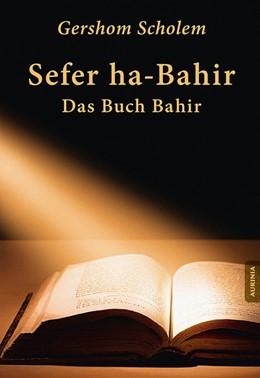 Abbildung von Scholem | Sefer ha-Bahir - Das Buch Bahir | Neuauflage | 2016 | Ein Schriftdenkmal aus der Frü...