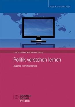 Abbildung von Deichmann / Juchler | Politik verstehen lernen | 1. Auflage | 2010 | beck-shop.de