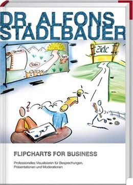 Abbildung von Stadlbauer | Flipcharts for Business | 3. Auflage | 2014 | beck-shop.de