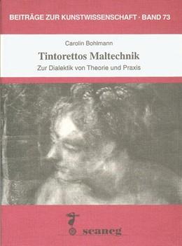 Abbildung von Bohlmann | Tintorettos Maltechnik | 1998 | Zur Dialektik von Theorie und ...