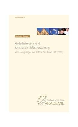 Abbildung von Dietlein / Peters | Kinderbetreuung und kommunale Selbstverwaltung | 1. Auflage | 2015 | beck-shop.de