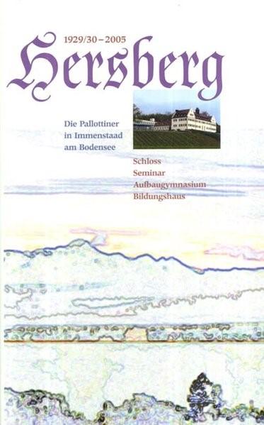 Abbildung von 1929/30-2005 Hersberg. Die Pallottiner in Immenstaad am Bodensee | 2005
