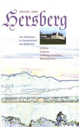 Abbildung von 1929/30-2005 Hersberg. Die Pallottiner in Immenstaad am Bodensee   2005   Schloss, Seminar, Aufbaugymnas...