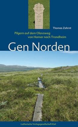 Abbildung von Zahrnt | Gen Norden | 2014 | Pilgern auf dem Olavsweg von H...