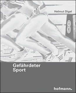 Abbildung von Digel | Gefährdeter Sport | 1. Auflage | 2014 | beck-shop.de