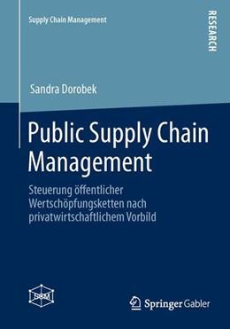 Abbildung von Dorobek   Public Supply Chain Management   2013   2013   Steuerung öffentlicher Wertsch...