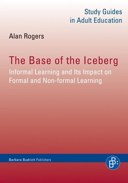 Abbildung von Rogers | The Base of the Iceberg | 2014 | Informal Learning and Its Impa...