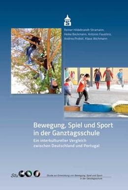 Abbildung von Hildebrandt-Stramann / Beckmann / Faustino | Bewegung, Spiel und Sport in der Ganztagsschule | 2014 | Ein interkultureller Vergleich...