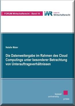 Abbildung von Maier | Die Datenweitergabe im Rahmen des Cloud Computings unter besonderer Betrachtung von Unterauftragsverhältnissen | 1. Auflage | 2014 | beck-shop.de