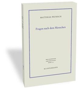 Abbildung von Wunsch | Fragen nach dem Menschen | 1., 2014 | 2014 | Philosophische Anthropologie, ... | 109