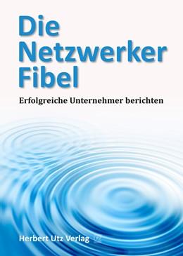 Abbildung von Kaus | Die Netzwerker-Fibel | 2014 | Erfolgreiche Unternehmer beric...