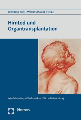 Abbildung von Kröll / Schaupp (Hrsg.) | Hirntod und Organtransplantation | 1. Auflage | 2014 | beck-shop.de
