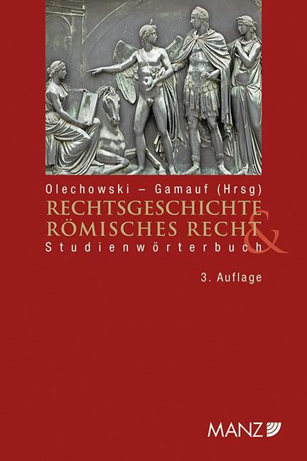 Rechtsgeschichte & Römisches Recht | Olechowski / Gamauf, 2014 | Buch (Cover)