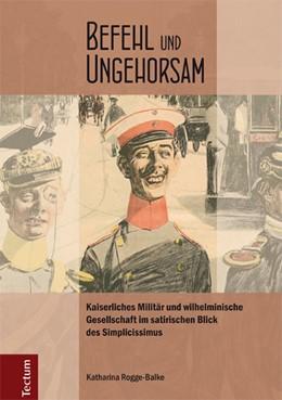 Abbildung von Rogge-Balke | Befehl und Ungehorsam | 1. Auflage | 2014 | beck-shop.de