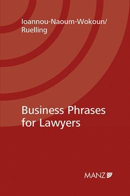 Abbildung von Ioannou-Naoum-Wokoun / Ruelling | Business-Phrases for Lawyers | 1. Auflage | 2014 | beck-shop.de