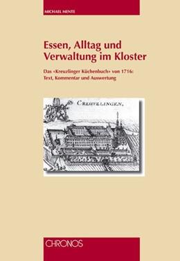 Abbildung von Mente | Essen, Alltag und Verwaltung im Kloster | 2006 | Das «Kreuzlinger Küchenbuch» v...