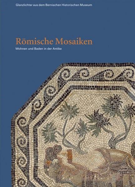 Abbildung von Bolliger Schreyer   Römische Mosaiken   2006