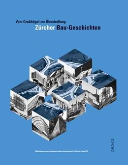 Abbildung von Böhmer / Brändli / Leonhard | Vom Grabhügel zur Ökosiedlung | 2007 | Zürcher Bau-Geschichten