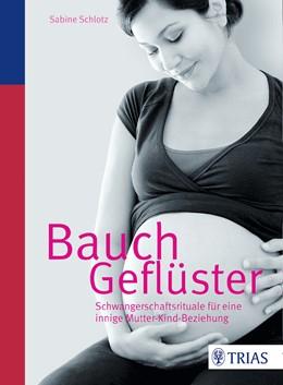 Abbildung von Schlotz | Bauchgeflüster | 1. Auflage | 2015 | Schwangerschaftsrituale für ei...