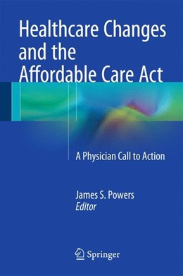 Abbildung von Powers | Healthcare Changes and the Affordable Care Act | 2015 | 2014 | A Physician Call to Action