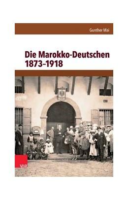 Abbildung von Mai   Die Marokko-Deutschen 1873–1918   1. Auflage   2014   beck-shop.de