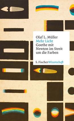Abbildung von Müller | Mehr Licht | 1. Auflage | 2015 | Goethe mit Newton im Streit um...