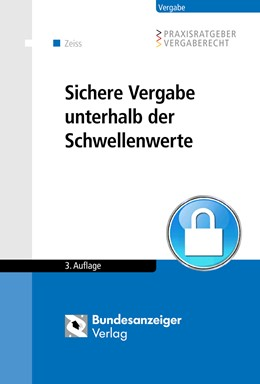 Abbildung von Zeiss (Hrsg.) | Sichere Vergabe unterhalb der Schwellenwerte | 3., aktualisierte und überarbeitete Auflage | 2015