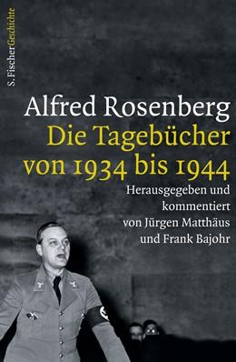 Abbildung von Matthäus / Bajohr | Alfred Rosenberg | 1. Auflage | 2015 | Die Tagebücher von 1934 bis 19...