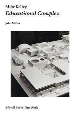 Abbildung von Miller   Mike Kelley   2015   Educational Complex