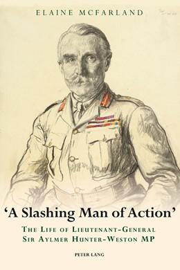 Abbildung von McFarland | «A Slashing Man of Action» | 2014 | The Life of Lieutenant-General...