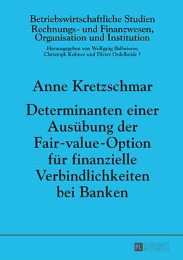 Abbildung von Kretzschmar | Determinanten einer Ausübung der Fair-value-Option für finanzielle Verbindlichkeiten bei Banken | 1. Auflage | 2014 | 95 | beck-shop.de