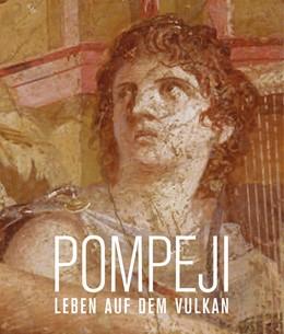 Abbildung von Meller / Dickmann / Diederen   Pompeji. Leben auf dem Vulkan   2013   Katalog zur Ausstellung Münche...