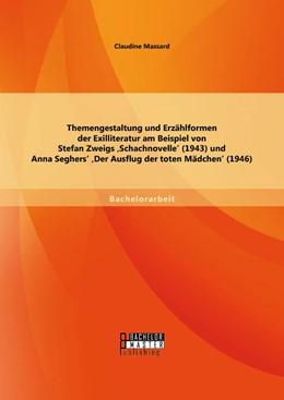Abbildung von Massard | Themengestaltung und Erzählformen der Exilliteratur am Beispiel von Stefan Zweigs 'Schachnovelle' (1943) und Anna Seghers' 'Der Ausflug der toten Mädchen' (1946) | Erstauflage | 2014