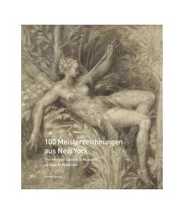 Abbildung von 100 Meisterzeichnungen aus New York | 2008 | The Morgan Library & Museum zu...
