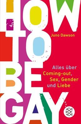 Abbildung von Dawson | How to Be Gay. Alles über Coming-out, Sex, Gender und Liebe | 3. Auflage | 2020 | beck-shop.de