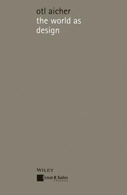 Abbildung von Aicher | the world as design | 2015 | writings of design