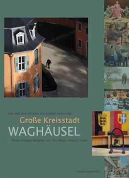 Abbildung von Hofmann / Hoffmann | Große Kreisstadt Waghäusel | 2014 | Von den drei Dörfern zur Große...