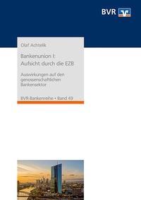 Abbildung von Achtelik | Bankenunion I: Aufsicht durch die EZB | 2014